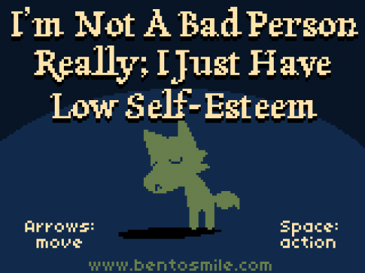 I'm Not A Bad Person Really ; I Just Have Low Self-Esteem